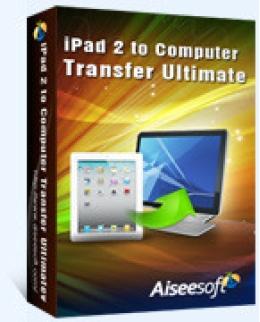 Aiseesoft iPad 2 zu Computer Transfer Ultimative